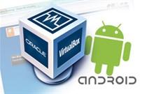 Hướng dẫn cài đặt Android 4 trên Windows PC