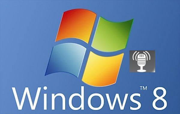 Microsoft thêm nhận dạng giọng nói vào Windows 8