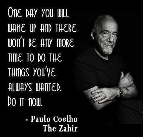 Một ngày khi bạn thức giấc, bạn sẽ thấy mình chẳng còn thời gian để làm những gì mình vẫn luôn mong muốn nữa