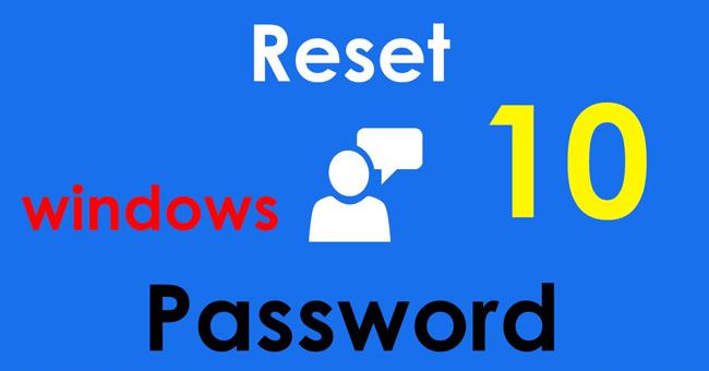 Quên mật khẩu Windows 10, đây là cách phá password Win 10 không cần