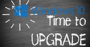 Hướng dẫn nâng cấp lên Windows 10 từ Windows 7/8/8.1