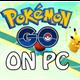 Liệu có thể chơi Pokemon Go trên máy tính? Câu trả lời là Có!