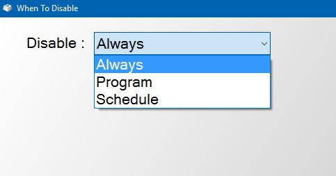 Màn hình sẽ xuất hiện một cửa sổ hộp thoại có 3 tùy chọn: Program, Always, và Schedule.