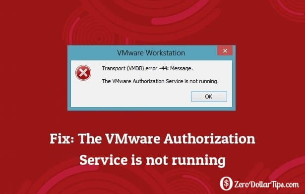 "Hướng dẫn cách sửa lỗi ""The VMware Authorization Service is not running"""