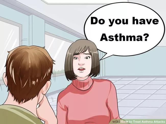 """Bình tĩnh hỏi """"Anh/chị bị hen suyễn phải không?"""