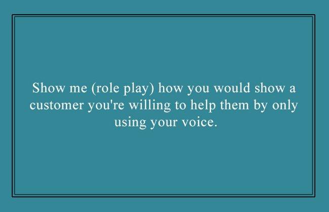 Hãy cho tôi thấy, chỉ bằng giọng nói của mình, bạn thể hiện với khách hàng rằng bạn sẵn sàng giúp đỡ họ như thế nào?
