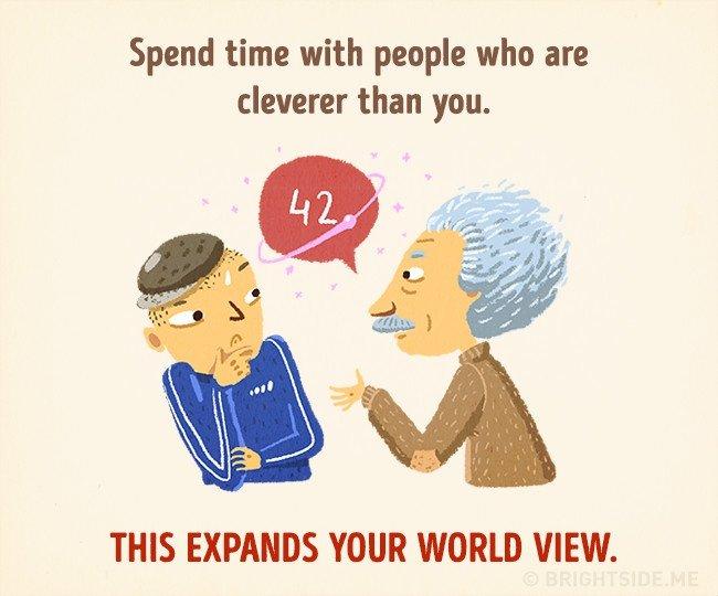 Dành thời gian ở cùng những người thông minh hơn để mở rộng thế giới quan của bạn