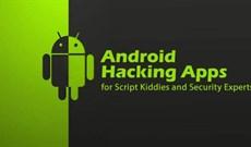 Top 28 công cụ và ứng dụng hack Android bạn nên biết (Phần 1)