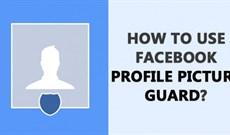 Bảo vệ ảnh đại diện Facebook - bạn đã thử?