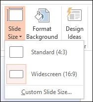 Slide Size >chọn Standard (4:3) hoặc Widescreen (16:9)