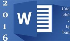 Cách chèn và tạo bảng trong Word 2016