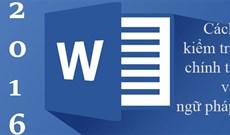 Hướng dẫn toàn tập Word 2016 (Phần 23): Cách kiểm tra chính tả và ngữ pháp