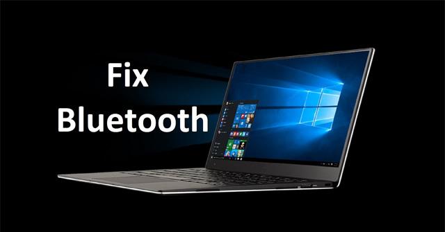 6 cách sửa lỗi Bluetooth không có trong Device Manager trên Windows