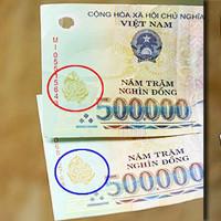 Cách nhận biết tiền giả, tiền thật từ Ngân hàng nhà nước bạn nên biết để không bị lừa