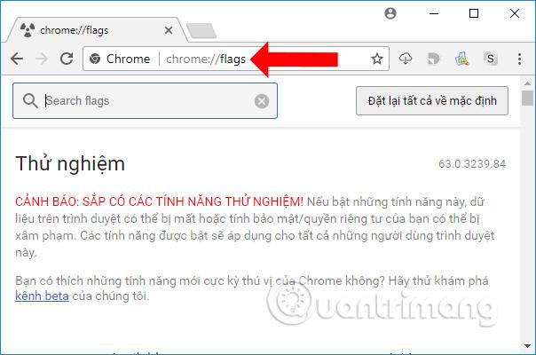 Mở giao diện thử nghiệm Chrome