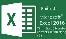 Excel 2016 (Phần 8): Cách định dạng số trong Excel (Number Formats)