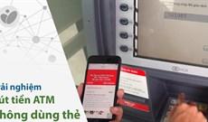 Cách rút tiền không cần thẻ Techcombank tại cây ATM
