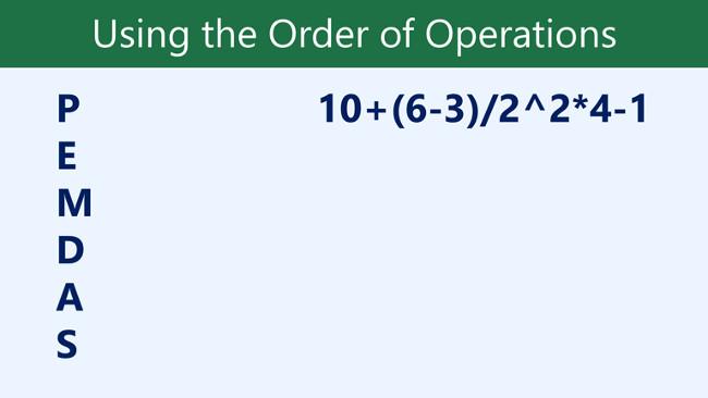 Sử dụng PEMDAS trong phép tính 10+(6-3)/2^2*4-1