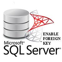 Kích hoạt khóa ngoại trong SQL Server