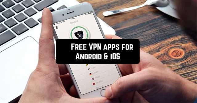 Top ứng dụng VPN cho điện thoại Android, iPhone tốt nhất để truy cập website bị chặn