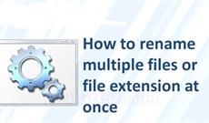 5 phần mềm đổi tên file hàng loạt