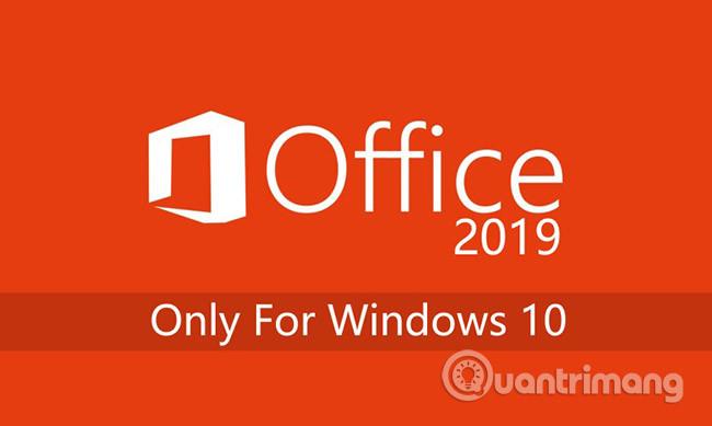 Office 2019 chỉ hỗ trợ Windows 10