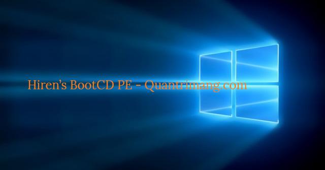Tìm hiểu về Hiren's BootCD PE - Quantrimang com