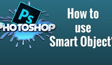 Cách sử dụng các Smart Object trong Adobe Photoshop