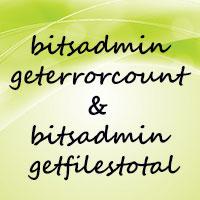 Lệnh bitsadmin geterrorcount và bitsadmin getfilestotal trong Windows