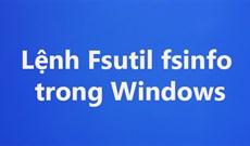 Lệnh Fsutil fsinfo trong Windows