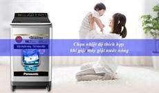 Chọn nhiệt độ nước thế nào khi dùng máy giặt nước nóng?