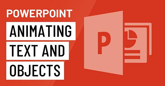 Tạo hiệu ứng cho văn bản và các đối tượng trong PowerPoint 2016