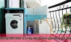 Hướng dẫn chọn vị trí lắp đặt máy giặt giúp máy bền hơn
