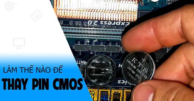 Cách thay pin CMOS