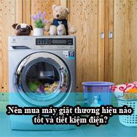 Nên mua máy giặt thương hiệu nào tốt và tiết kiệm điện