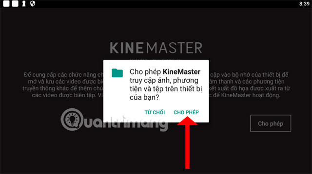 Cho phép KineMaster truy cập vào thiết bị của bạn