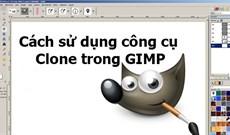 Cách sử dụng công cụ Clone trong GIMP