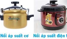 Nồi áp suất cơ, nồi áp suất điện tử nên mua loại nào?