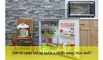 5 mẫu tủ lạnh giá rẻ dưới 4 triệu đáng mua nhất
