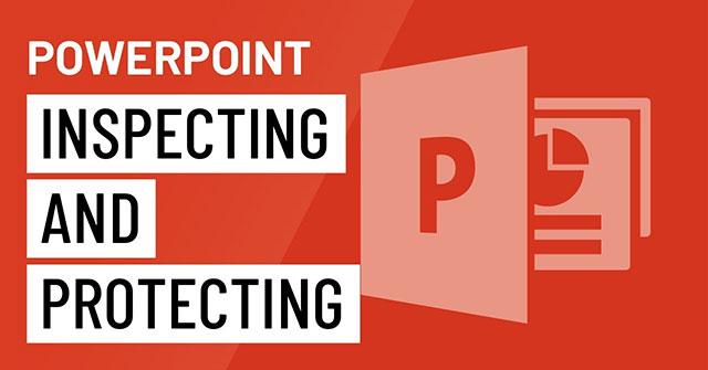 Kiểm tra và bảo vệ bài thuyết trình trong PowerPoint 2016