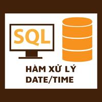 Hàm xử lý DATE/TIME trong SQL - Phần 1