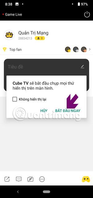 Cách Livestream game trên điện thoại với CubeTV - Ảnh minh hoạ 8