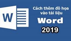 Cách thêm đồ họa vào tài liệu Word 2019