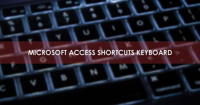 Tổng hợp phím tắt Microsoft Access...