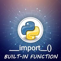 Hàm __import__() trong Python