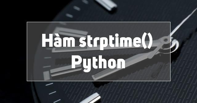 strptime() trong Python