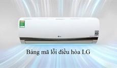 Điều hòa, máy lạnh LG có những mã lỗi nào? Nguyên nhân do đâu?