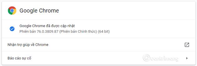 Nếu trình duyệt của bạn là mới nhất, bạn sẽ thấy thông báo Google Chrome đã được cập nhật.