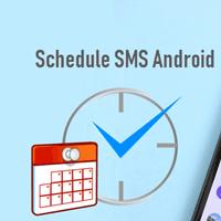 Cách hẹn giờ gửi tin nhắn SMS trên Android