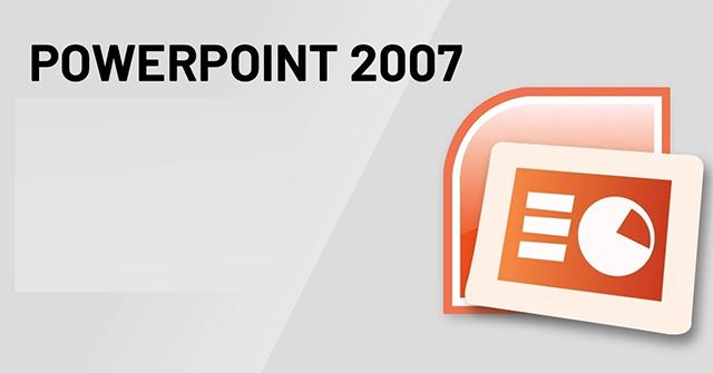 MS PowerPoint 2007 - Bài 2: Tùy chỉnh PowerPoint
